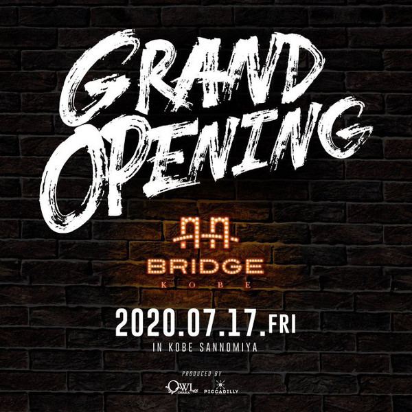 2020年7月17日(金)、神戸に新たなクラブBRIDGE KOBEがオープン